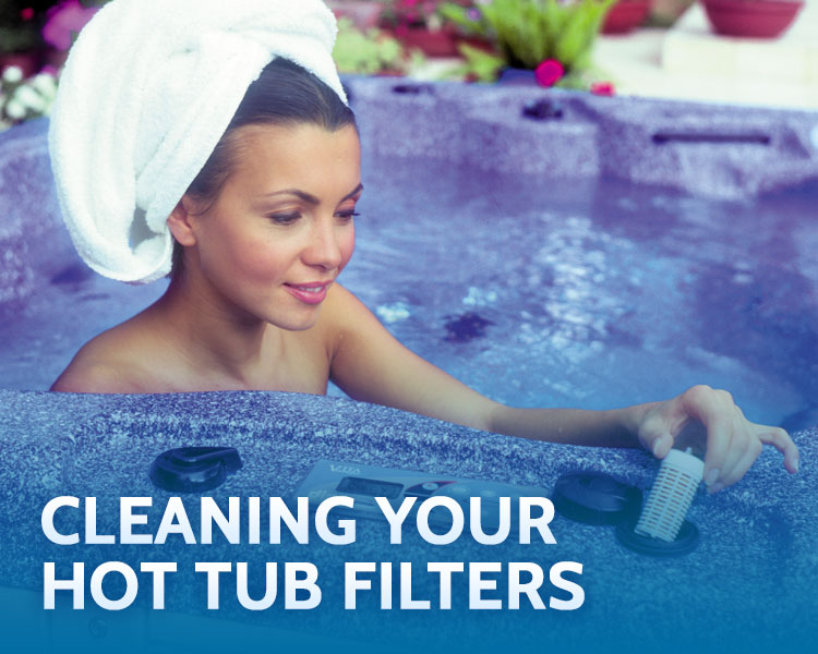 Cleaning your Hot Tub Filters