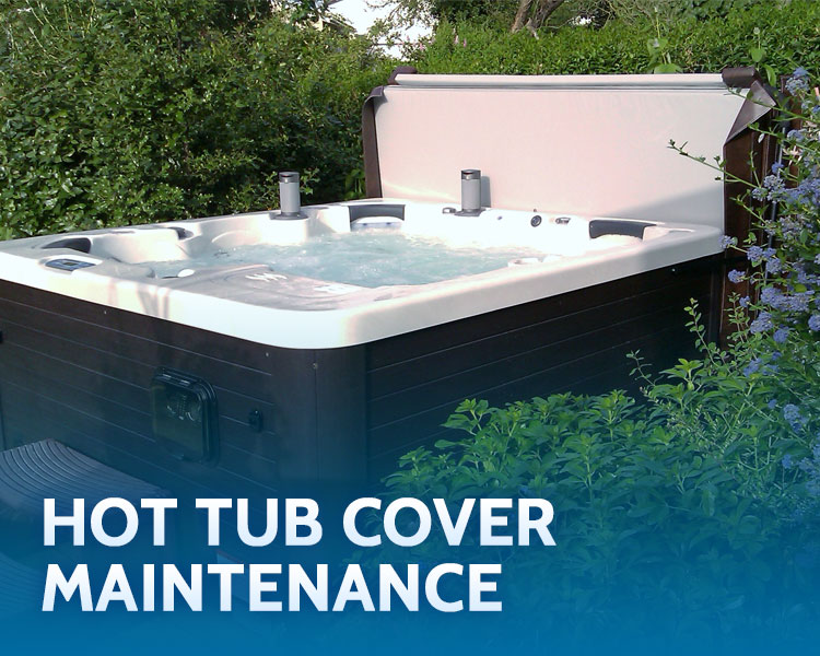 Hot Tub Cover Maintenance